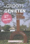 * Falk Groots Genieten in Brabant, fietsen en wandelen vanuit de Brabantse Natuurpoorten (27 routes)