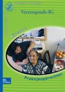 Beroepspraktijkvorming Verzorgende-IG Praktijkopdrachten voor kwalificatieniveau 3