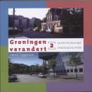 Groningen verandert 2 Oude en nieuwe stadsgezichten