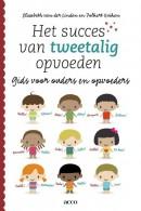 Het succes van tweetalig opvoeden. Gids voor ouders en opvoeders