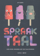 Spraaktaal. Gids voor jongeren met een taalstoornis