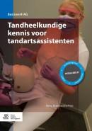 Tandheelkundige kennis voor tandartsassistenten Basiswerk AG