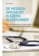 De medisch specialist is (g)een alleskunner