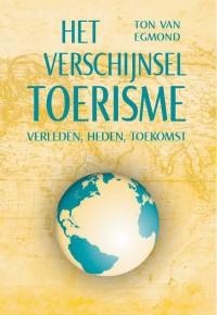 Het verschijnsel toerisme; verleden, heden, toekomst