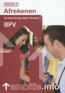 Afrekenen en een brug BPV naar niveau 3 Ambitie.info