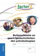 Buitenschoolse en sport/spel activiteiten: Het activiteitplan Project Factor E