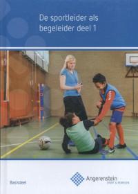 De sportleider als begeleider deel 1 Angerenstein Basisdeel Sport en bewegen