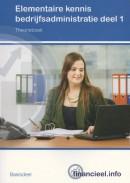 Financieel.info Elementaire kennis Bedrijfsadministratie deel 1 Theorieboek