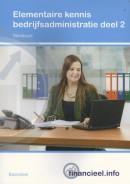 Financieel.info Elementaire kennis Bedrijfsadministratie deel 2 Werkboek