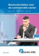 Scoren.info Basiscalculaties voor de commerciële sector