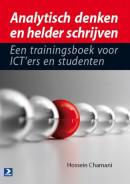 Analytisch denken en helder schrijven - Een trainingsboek voor ICT'ers en studenten