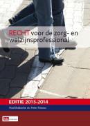 Recht voor de zorg- en welzijnsprofessional 2013-2014