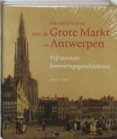 Honderd huizen aan de Grote Markt van Antwerpen