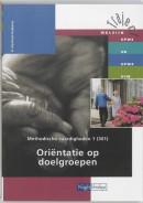 Traject Welzijn Methodische vaardigheden 1 301 Orientatie op doelgroepen