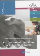 Traject Welzijn Professionaliteit en kwaliteitszorg 304 Professioneel handelen in het welzijnswerk