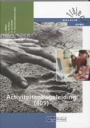 Traject Welzijn Activiteitenbegeleiding 409 Theorieboek
