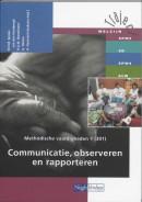 Traject Welzijn Methodische vaardigheden 1 301 Communicatie, observeren en rapporteren