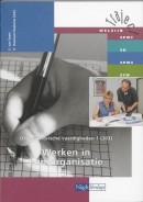 Organisatorische vaardigheden 1 303 Werken in een organisatie