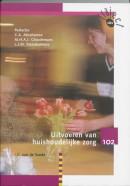 Traject V&V Uitvoeren van huishoudelijke zorg 102 Theorieboek