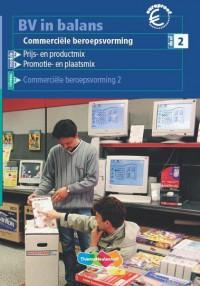 BV in balans Commerciele beroepsvorming 2 Leerlingenboek