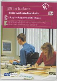 BV in balans Inkoop-/verkoopadministratie 2A Leerlingenboek