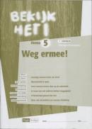 Bekijk het ! 5 Vmbo-Lwoo/B Weg ermee! Werkboek