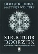 Structuur doorzien - over ontwerp van organisatiestructuren