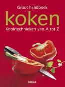 Groot handboek koken- Kooktechnieken van A tot Z