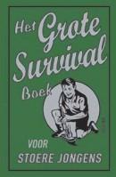 Het grote survivalboek- doe je best, versla de rest!