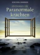 Spiritueel handboek- Ontwikkel uw paranormale krachten