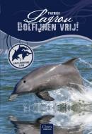 Dolfijnen vrij! (Dolfijnenkind 7)