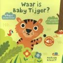 Waar is Baby Tijger? (geluidenboekje met flapjes)