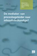 De mediator: van procesbegeleider naar inhoudsdeskundige