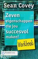 Zeven eigenschappen die jou succesvol maken ! Werkboek