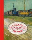 Le grand Atlas de Van Gogh
