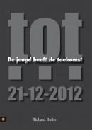 De jeugd heeft de toekomst, tot... 21-12-2012
