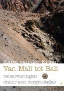 Van Mali tot Bali (Reiservaringen onder een vergrootglas)