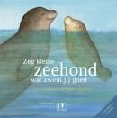 Zeg kleine zeehond wat zwem jij goed + CD liedjes prentenboek dieren