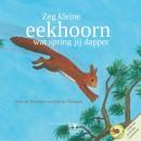 Zeg kleine eekhoorn wat spring jij dapper + CD - prentenboek dieren herfst winter
