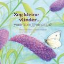 Zeg kleine vlinder ... waar kom jij vandaan? - prentenboek dieren & liedjes