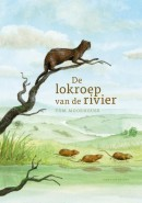De lokroep van de rivier - dieren roman kinderen