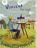 Vincent van Gogh. Met afbeeldingen van beroemde schilderijen van Van Gogh
