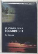 Zij woonden toen in Loosdrecht