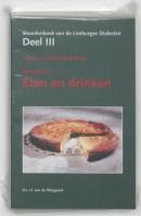 Woordenboek van de Limburgse dialecten III 2 Het huiselijk leven / 3 Etenen drinken