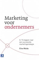 Praktijkgidsen voor manager en ondernemer Marketing voor ondernemers