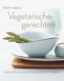 Kitchen classics Vegetarische gerechten