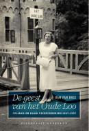 De geest van het de Oude Loo-Juliana en haar vriendenkring 1947-1957, gebonden!