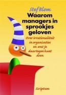 Waarom managers in sprookjes geloven