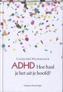 ADHD hoe haal je het uit je hoofd?