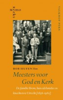 Meesters voor God en Kerk. De familie Brom, hun edelsmidse en knechten te Utrecht (1856-1962)